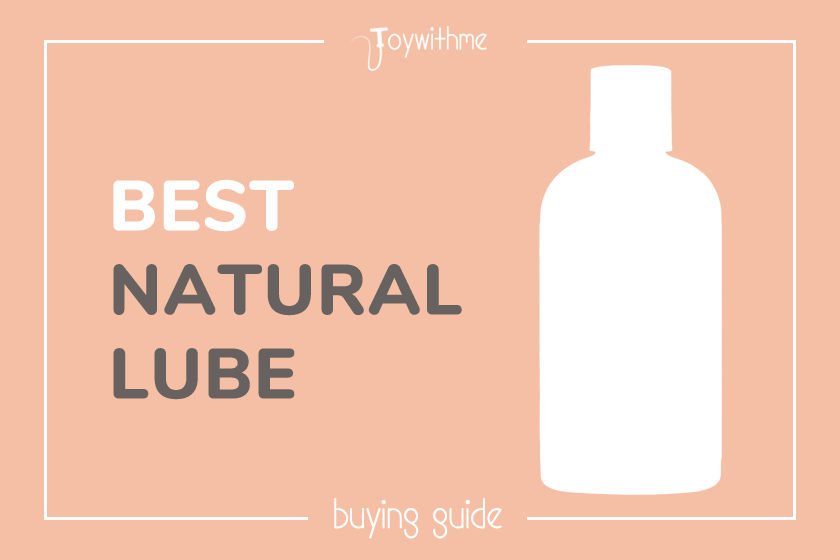 8 Best Natural Lubes in 2019