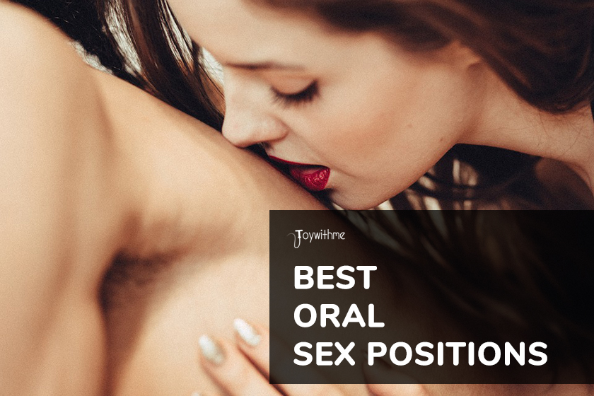 Best Oral Sex Positions