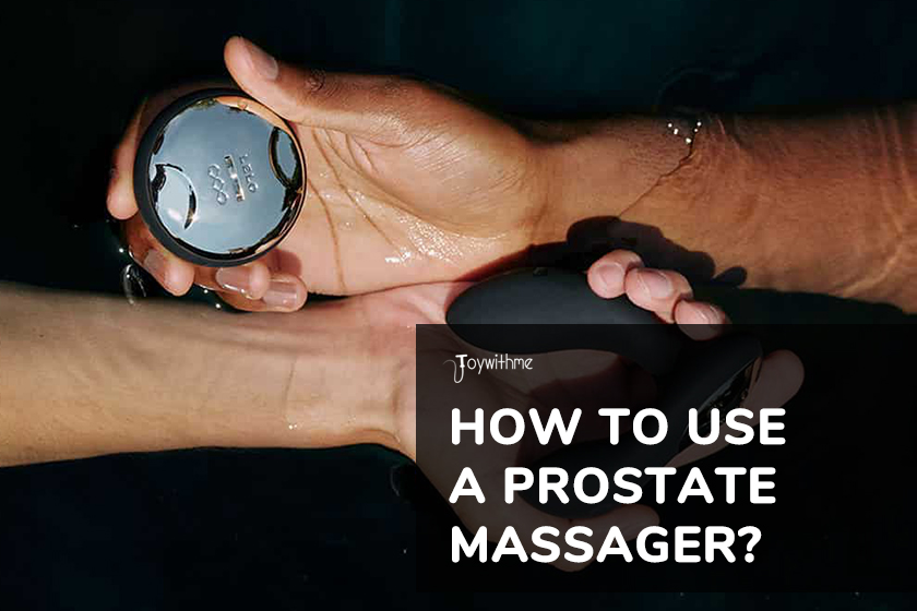 How to Use a Prostate Massager?