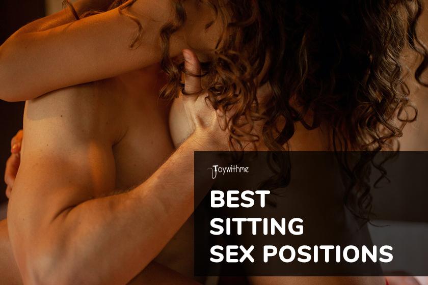 9 Best Sitting Sex Positions