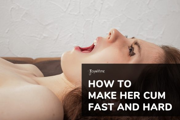 how to make her cum fast and hard
