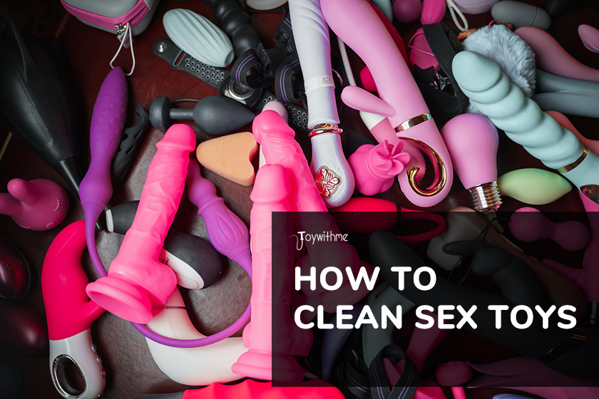 How to Clean Sex Toys: Definitive Guide