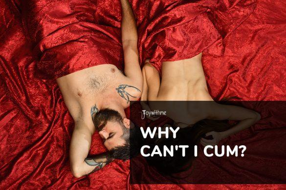 why cant i cum