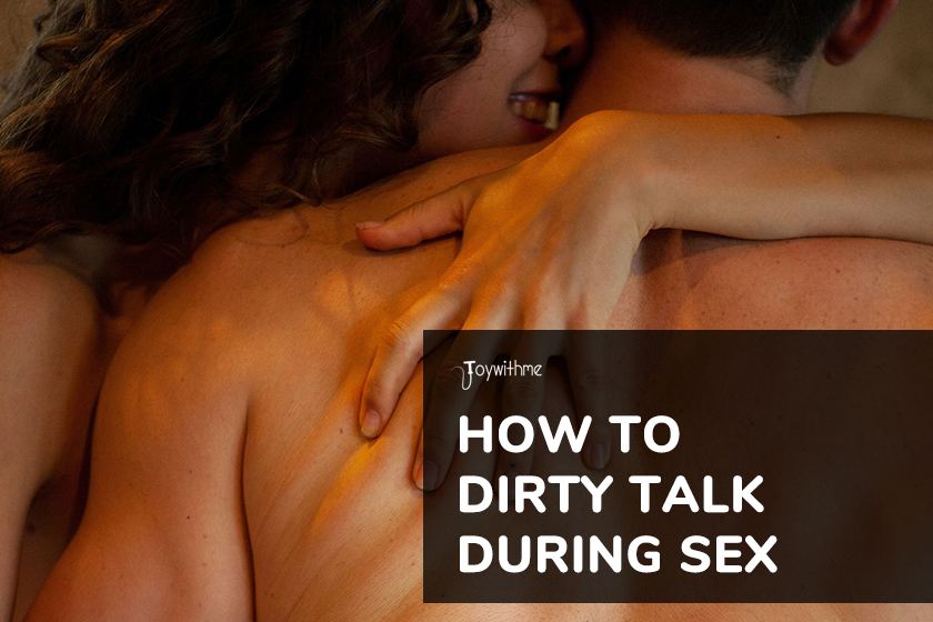 How to Dirty Talk During Sex