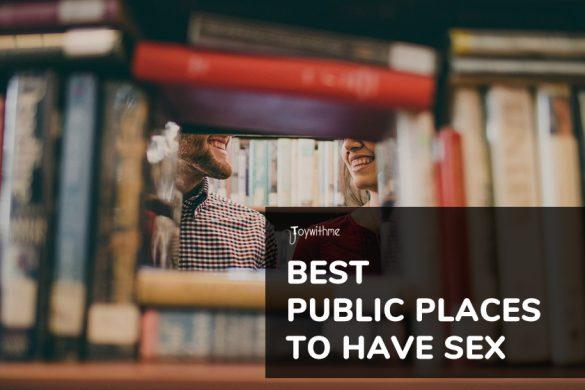 best public places to have sex