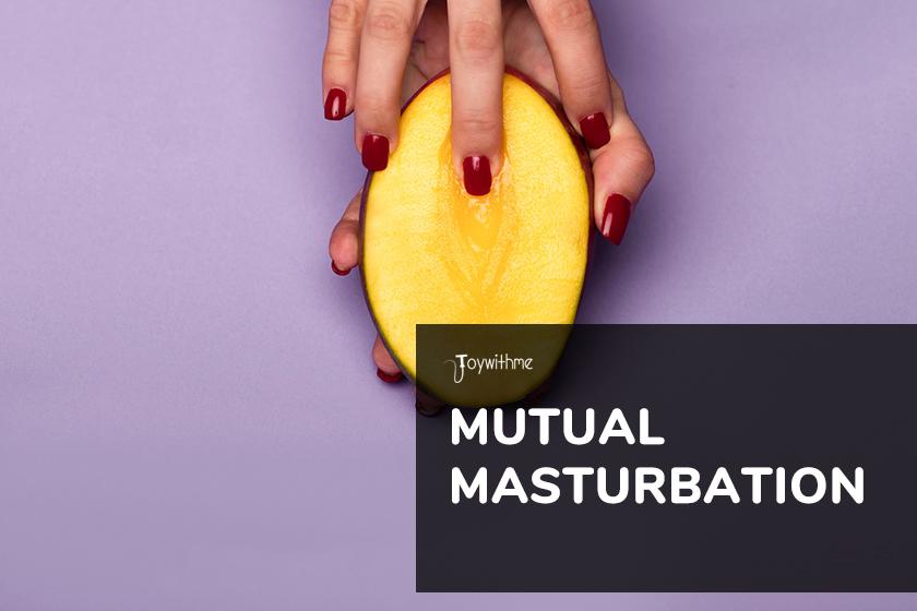 Mutual Masturbation Guide